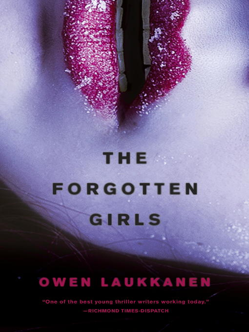 Title details for The Forgotten Girls by Owen Laukkanen - Available