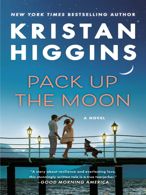 Title details for Pack Up the Moon by Kristan Higgins - Wait list