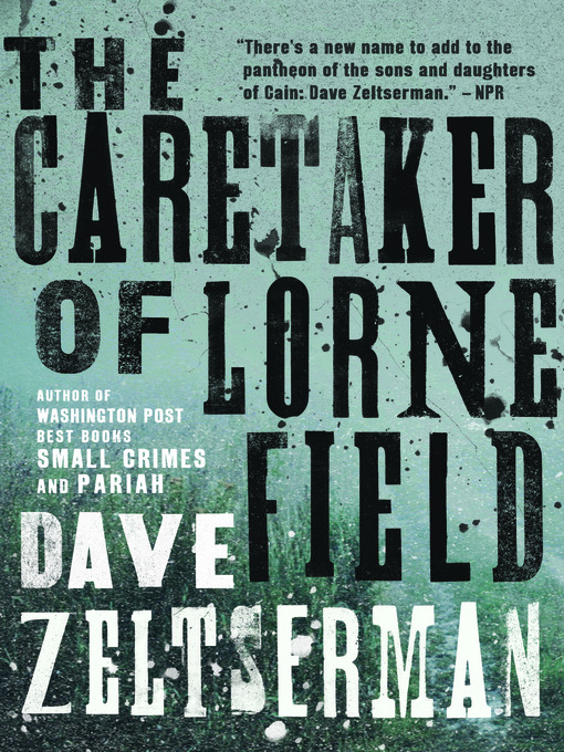 Title details for The Caretaker of Lorne Field by Dave Zeltserman - Available
