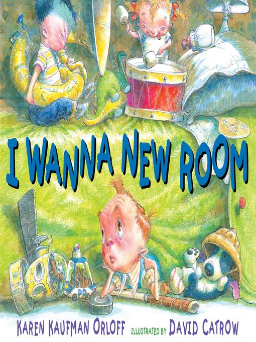 Title details for I Wanna New Room by Karen Kaufman Orloff - Wait list
