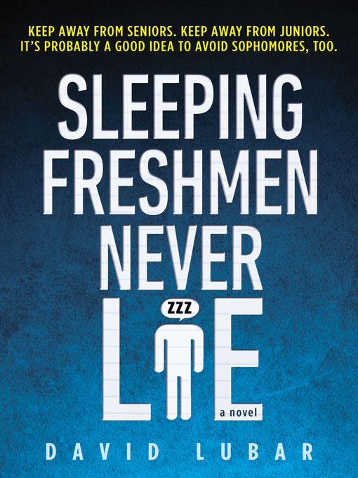 Title details for Sleeping Freshmen Never Lie by David Lubar - Wait list