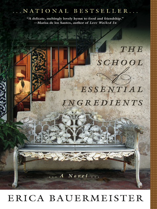 Title details for The School of Essential Ingredients by Erica Bauermeister - Wait list