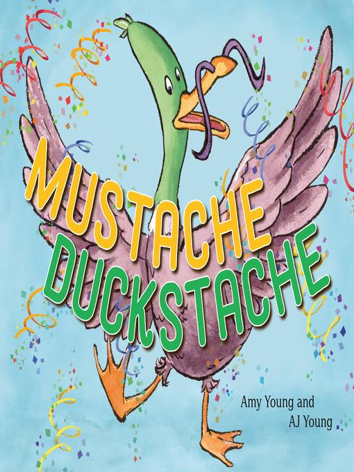 Title details for Mustache Duckstache by Amy Young - Wait list