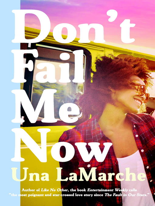 Title details for Don't Fail Me Now by Una LaMarche - Available