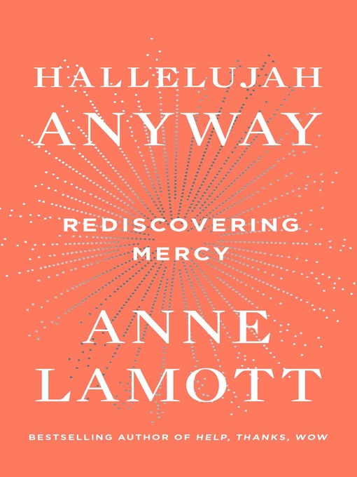 Title details for Hallelujah Anyway by Anne Lamott - Wait list