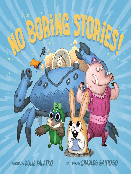 Title details for No Boring Stories! by Julie Falatko - Available