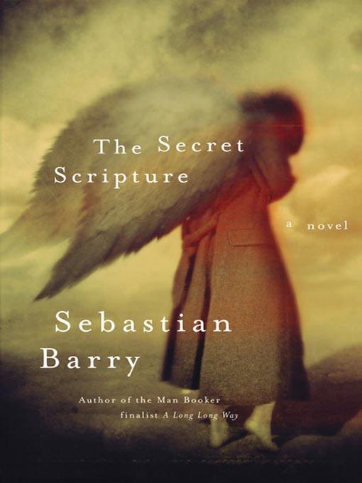 Title details for The Secret Scripture by Sebastian Barry - Available