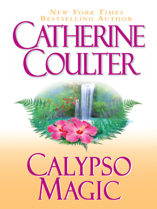 Title details for Calypso Magic by Catherine Coulter - Available