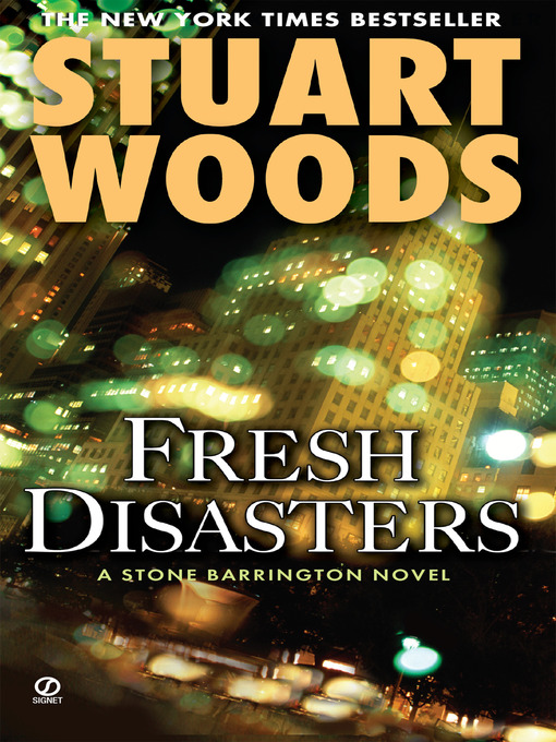 Title details for Fresh Disasters by Stuart Woods - Available