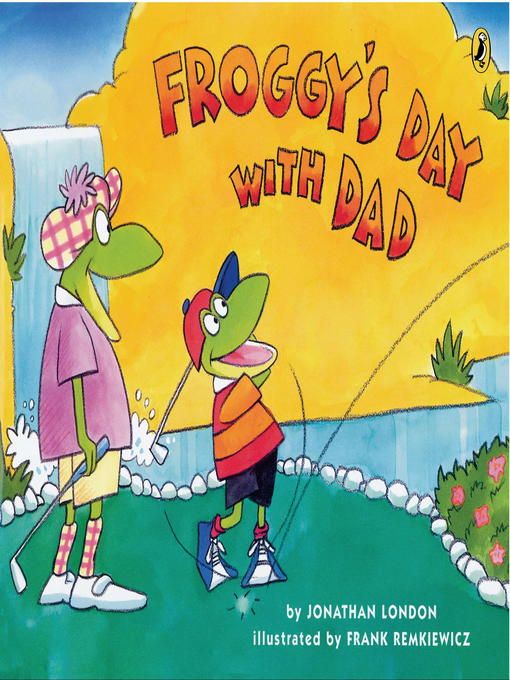 Title details for Froggy's Day With Dad by Jonathan London - Available
