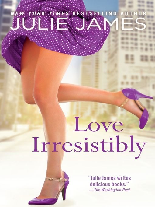 Title details for Love Irresistibly by Julie James - Available
