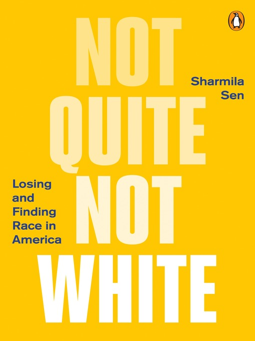 Title details for Not Quite Not White by Sharmila Sen - Available