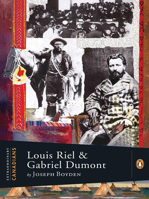 Title details for Louis Riel and Gabriel Dumont by Joseph Boyden - Available
