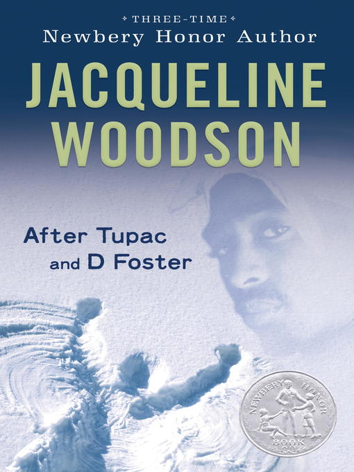 Title details for After Tupac & D Foster by Jacqueline Woodson - Available