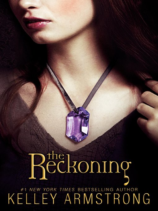 Title details for The Reckoning by Kelley Armstrong - Available