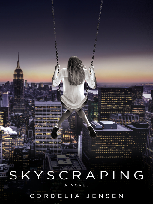 Title details for Skyscraping by Cordelia Jensen - Wait list