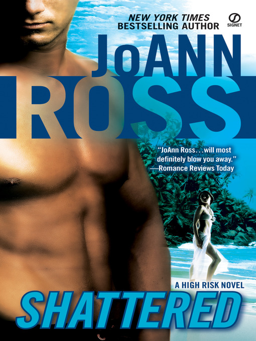 Title details for Shattered by Joann Ross - Available