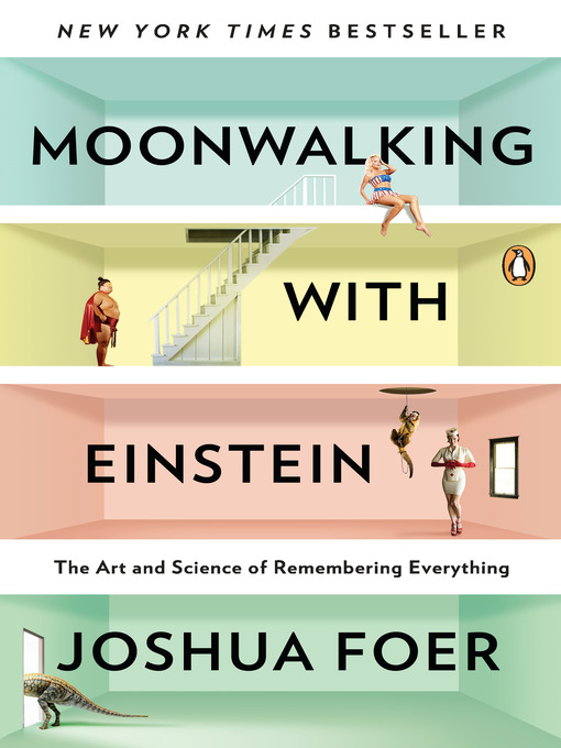 Title details for Moonwalking with Einstein by Joshua Foer - Available