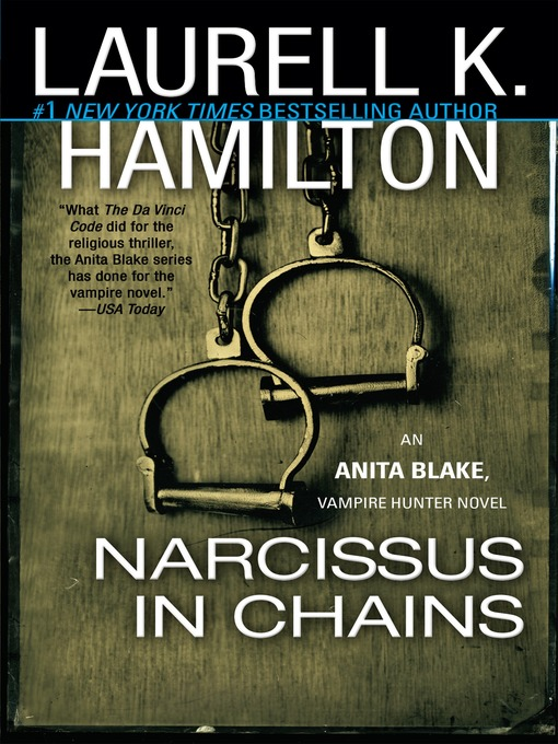 Title details for Narcissus in Chains by Laurell K. Hamilton - Wait list