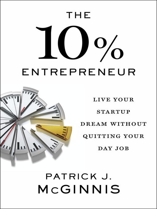 Title details for The 10% Entrepreneur by Patrick J. McGinnis - Available
