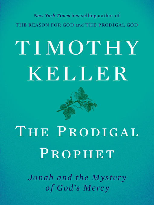 Title details for The Prodigal Prophet by Timothy Keller - Available