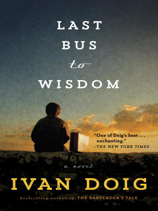 Title details for Last Bus to Wisdom by Ivan Doig - Wait list