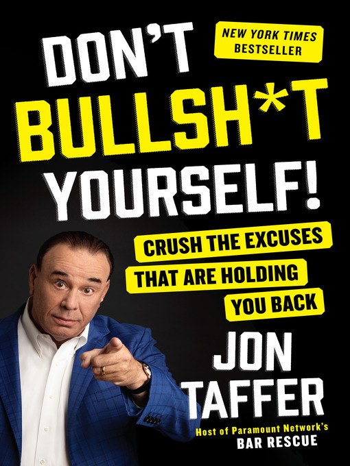Title details for Don't Bullsh*t Yourself! by Jon Taffer - Available