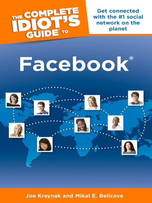 Title details for The Complete Idiot's Guide to Facebook® by Joe Kraynak - Available