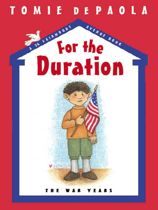Title details for For the Duration: The War Years by Tomie dePaola - Available
