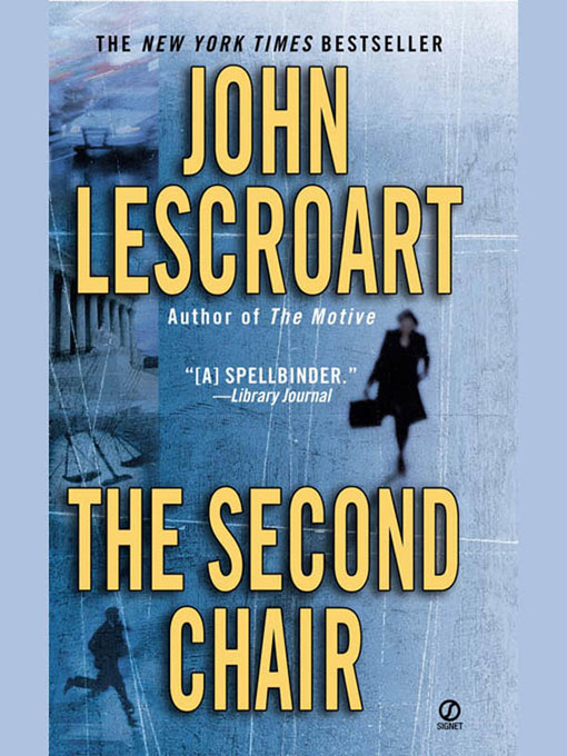Title details for The Second Chair by John Lescroart - Available