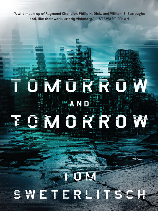 Title details for Tomorrow and Tomorrow by Tom Sweterlitsch - Available