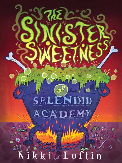 Title details for The Sinister Sweetness of Splendid Academy by Nikki Loftin - Available
