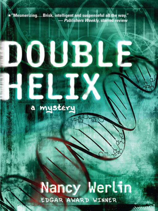 Title details for Double Helix by Nancy Werlin - Available