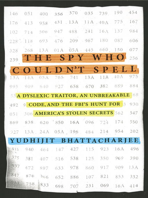 Title details for The Spy Who Couldn't Spell by Yudhijit Bhattacharjee - Available