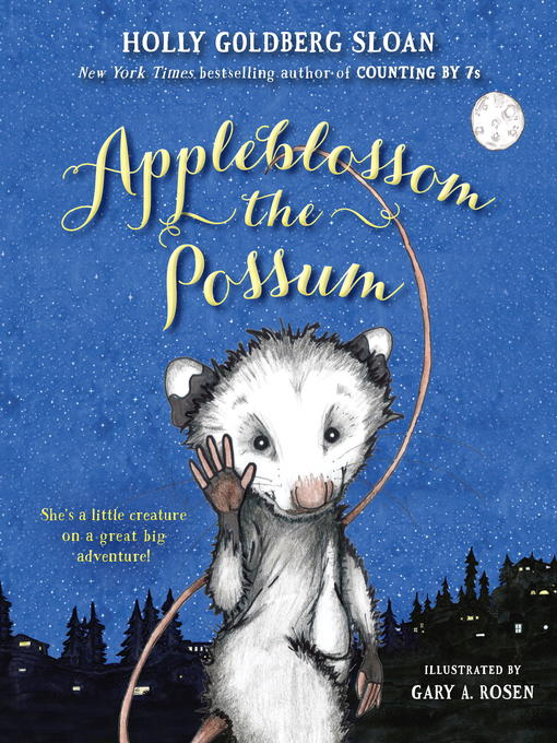Title details for Appleblossom the Possum by Holly Goldberg Sloan - Wait list
