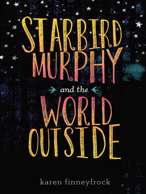 Title details for Starbird Murphy and the World Outside by Karen Finneyfrock - Wait list