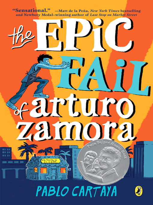 Title details for The Epic Fail of Arturo Zamora by Pablo Cartaya - Available