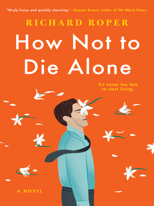 Title details for How Not to Die Alone by Richard Roper - Available