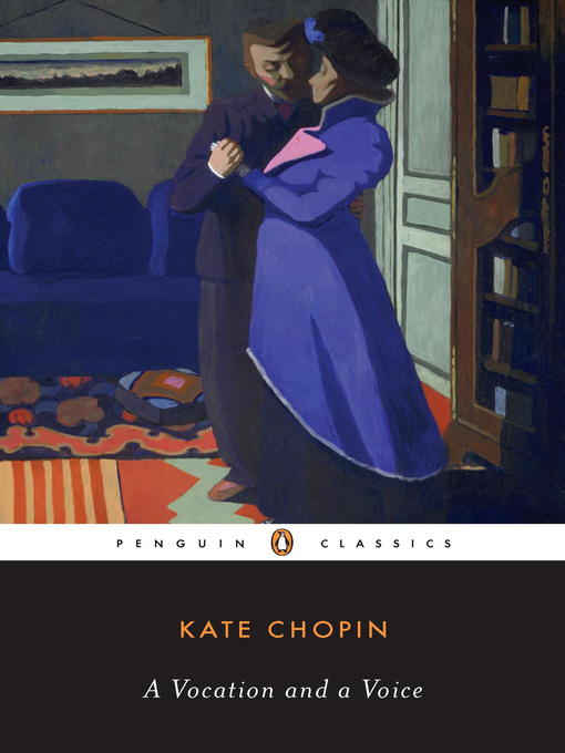 Title details for A Vocation and a Voice by Kate Chopin - Available