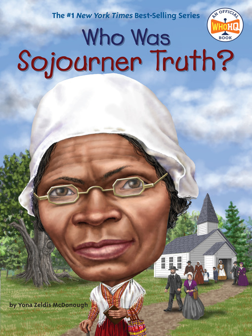 Title details for Who Was Sojourner Truth? by Yona Zeldis McDonough - Available