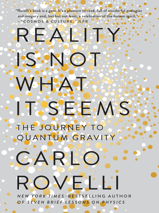 Title details for Reality Is Not What It Seems by Carlo Rovelli - Wait list