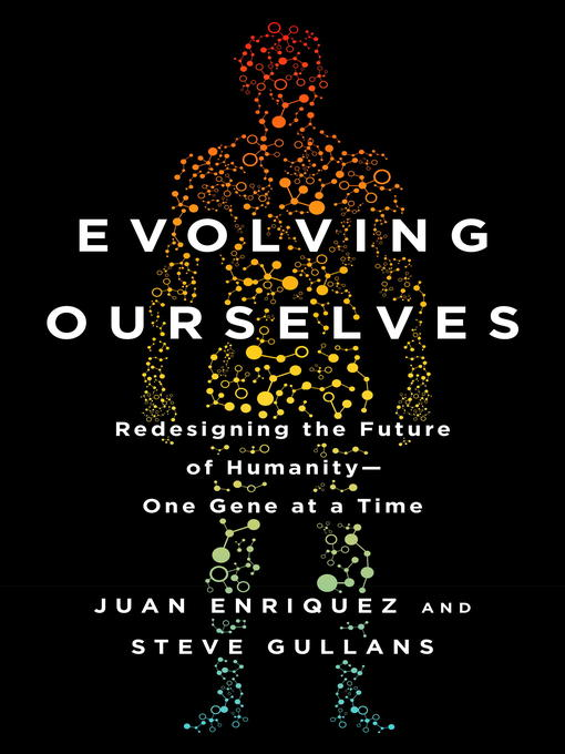 Evolving Ourselves Redesigning the Future of Humanity—One Gene at a Time