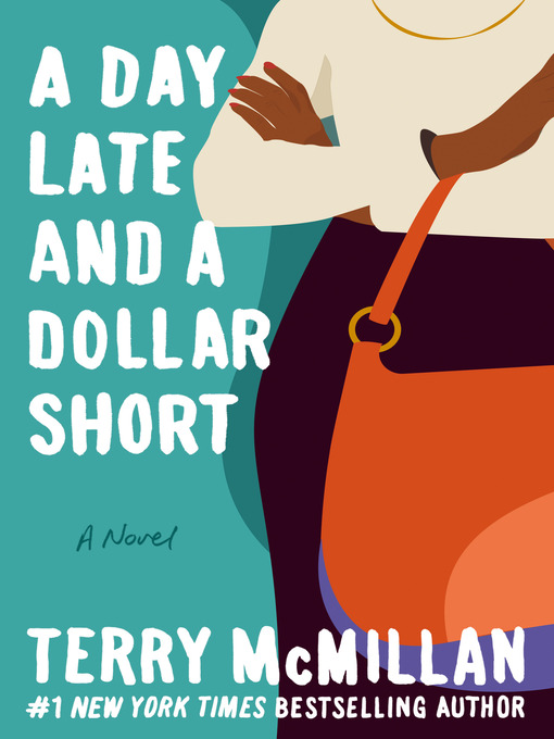 Title details for A Day Late and a Dollar Short by Terry McMillan - Available