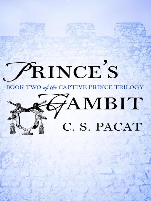 Title details for Captive Prince, Volume 2 by C. S. Pacat - Wait list