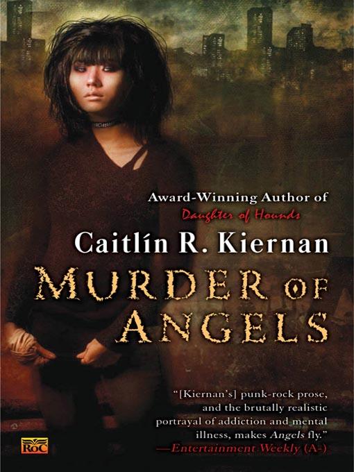 Title details for Murder of Angels by Caitlin R. Kiernan - Wait list