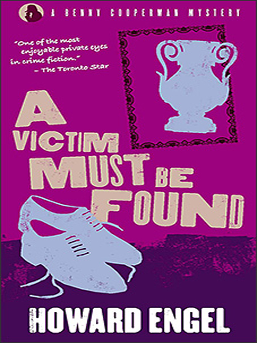 Title details for A Victim Must Be Found by Howard Engel - Available
