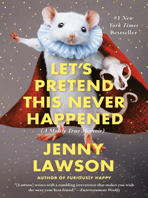 Title details for Let's Pretend This Never Happened by Jenny Lawson - Available