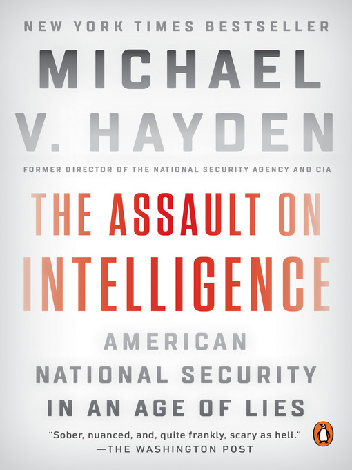Title details for The Assault on Intelligence by Michael V. Hayden - Available