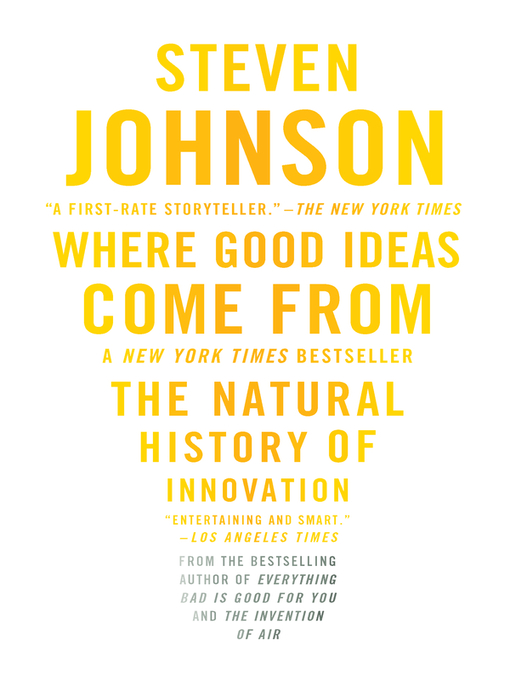Title details for Where Good Ideas Come From by Steven Johnson - Available