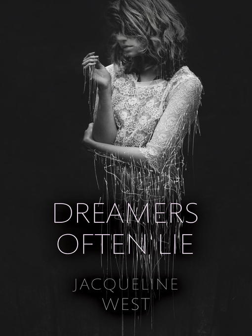 Title details for Dreamers Often Lie by Jacqueline West - Available